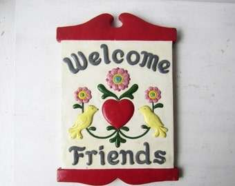 ON SALE Vintage Welcome Friends Chalkware Wall Hanging / Plaque / Folk Welcome Sign