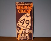 Vintage 1940's Travel Map - California's Golden Chain - State Highway 49 - The Mother Lode Highway