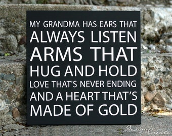 Custom Sign - My Grandma has ears that always listen arms that hug and hold... heart of gold  -  Wood sign,  grandparent sign, Mothers day