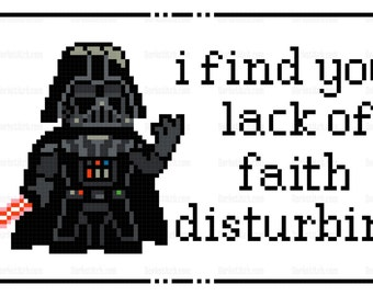 Darth Vader - I find your lack of faith disturbing - PDF Cross-stitch pattern - Instant Download!