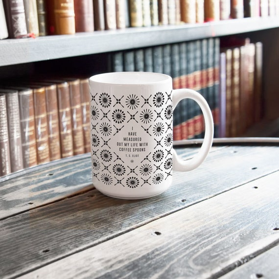 T.S. Eliot Coffee Mug, Ceramic Mug, Literary Gift, Coffee Cup College Student Gift, English Major, But First Coffee, Inspirational Mug