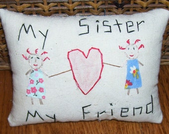 Primitive My Sister My Friend Stitchery Pillow Tuck Annie Girls