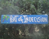 PORT OF INDECISION -  Tropical Pool Patio Beach House Hot Tub Tiki Bar Hut Parrothead Handmade Wood Sign Plaque