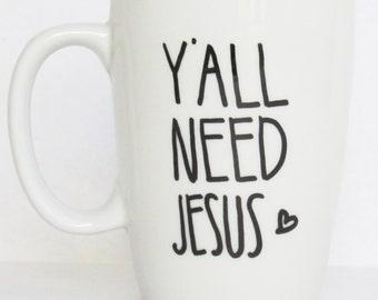 Y'All Need Jesus -  Bible Christian Coffee Mug