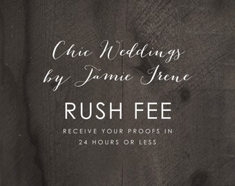 RUSH FEE: Receive your proofs in 24 hours or less