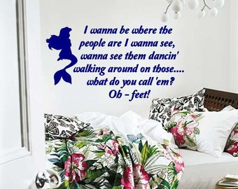 Wall Decal Little Mermaid Quote I wanna be where the people are Vinyl Wall Decor Vinyl