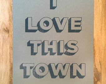 Limited-Run I Love This Town 18 x 24 Screen Print - Construction Steel Blue