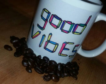Good Vibes 11oz. Coffee tea mug