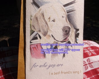 blind dog/special needs..for who you are ( a best friend's song ) storybook/choose an image//sentimental/unique empathy condolence cards