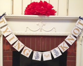 TYING the KNOT Banner - Gold and Navy Wedding Garland - Nautical Destination Wedding-Beach Wedding -Nautical Bridal Shower - Wedding Decor