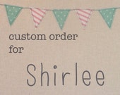 Custom Order for Shirlee