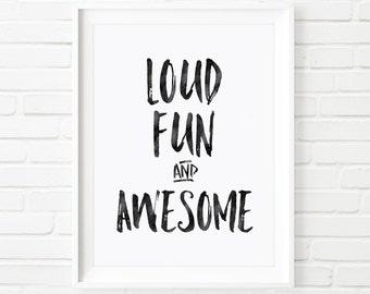 Kids prints, boys print, loud fun and awesome, nursery decor, Kid's print, Children's print, printable quote, Boys room, Scandinavian