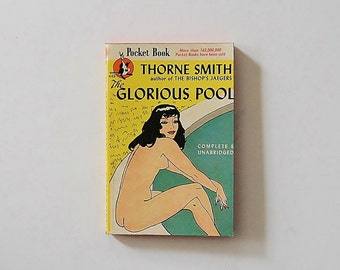 The Glorious Pool Book Thorne Smith, Vintage Pocket Book 1947, Nude Lady on paperback cover