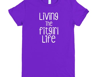 Living the Fitgirl Life T-shirt Printed on American Apparel  Fine Jersey Short Sleeve Women's T-shirt. Available in other colors! Exercise