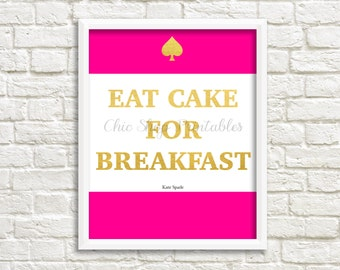 Eat Cake For Breakfast, Kate Spade quote, Instant download, Digital Print, Bright pink and gold, typography poster, Kate Spade Inspired art