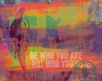 Be Who You Are, Not Who You Were | Mermaid Quote Art | Product Options and Pricing via Dropdown Menu