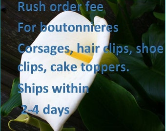 Rush order fee for boutonnieres, corsages, hair clips, shoe clips, cake toppers, smaller bouquets