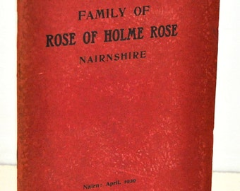 Genealogy of the Family of Rose of Holme Rose Nairnshire, 1929, Henry Rose