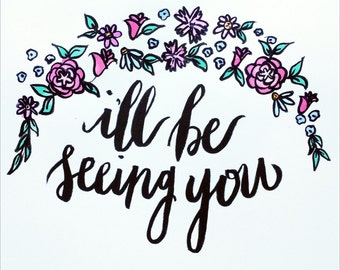 I'll Be Seeing You Handwritten Calligraphy Print