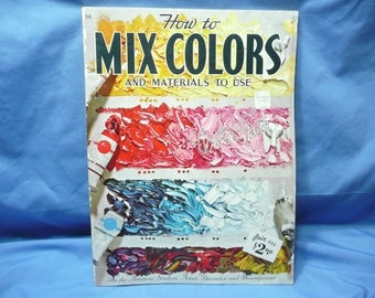 How to Mix Colors and Material to Use by Walter Foster / Walter Foster Book #56