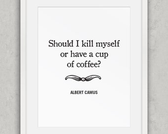 Coffee wall art, Office Decor, Funny Coffee quote, Albert Camus quote, Black and White, Kitchen Funny wall art, coffee humour, Printable Art