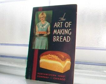 Vintage 1920s Cookbook The Art of Making Bread Northwestern Yeast Company