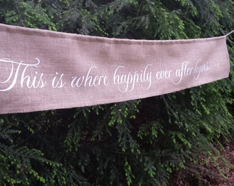 Happily Ever After Banner, Burlap Banner, Wedding Banner, Burlap Wedding, Rustic Wedding, Reception Banner, Wedding Sign
