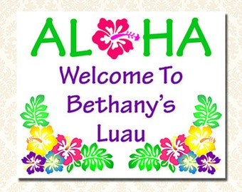 Personalized Luau Welcome Sign, Printable Aloha Sign, Luau Hawaiian Birthday Party Decor, Luau Bridal Shower, Luau Baby Shower, Your Words