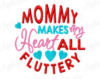 Mommy Makes My Heart All Fluttery Embroidery Design 4x4 5x5 6x6 7x7 8x8 Valentine Valentine's Day Heart INSTANT DOWNLOAD