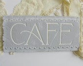 "Cafe Sign 12"" French Paris Bistro Hand Painted Grey Cream Stone Wall Decor Hanging Shabby French Cottage Decor"