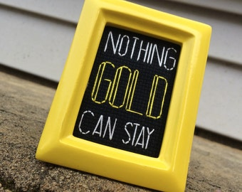 Mini Yellow Framed Cross Stitch - The Outsiders - Nothing Gold Can Stay