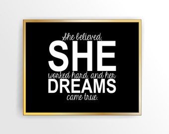Instant download motivational quote print, printable art, printable, DIY, She believed. she worked hard and her dreams came true ( tipo0010)