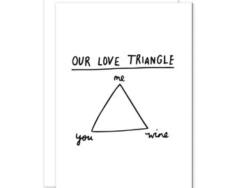 Our Love Triangle You, Me, Wine Romantic Card