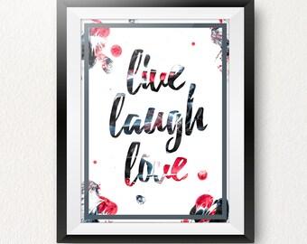 Motivational Poster Print- Live, Laugh, Love