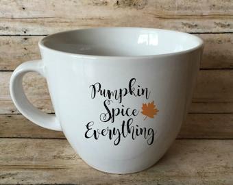 Pumpkin Spice Everything Mug - Fall Coffee Lovers - Pumpkin Coffee Cup - Fall in Love - Harvest Coffee Lover - Christmas Mugs