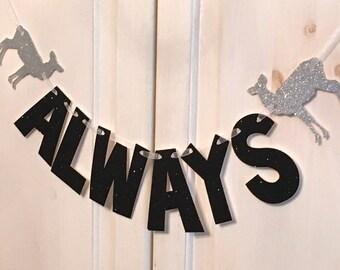 Always -- Harry Potter Glitter Banner /Bachelorette / Bridal Shower / Photo Prop / Party Decoration