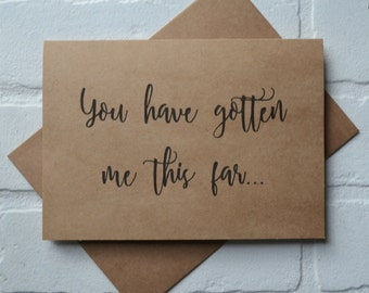You have gotton me THIS FAR will you WALK me down the aisle kraft father card best friend card give me away cards