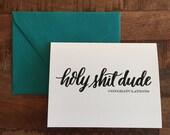 Holy Shit Dude Congratulations Card, Cuss Card - A2 greeting card, blank card, funny card