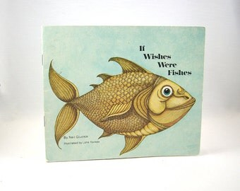 Vintage Children's Book If Wishes Were Fishes, 1970s