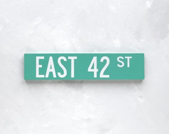 EAST 42 ST - New York City Street Sign - Wood Sign