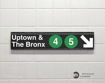 Uptown & The Bronx 4-5 Trains - New York City Subway Sign - Wood Sign