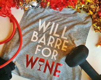Will Barre For Wine - Barre - Barre Tank - Fitness - Workout - Fitness - Pilates
