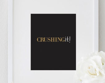 Inspirational Crushing it Poster Typography Quote Motivational Home Decor Large Office Wall Art