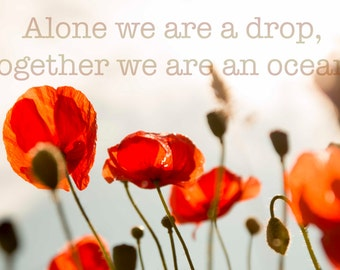 Poppy canvas Alone we are a drop, together we are an ocean