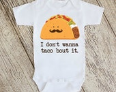 I don't wanna taco bout it Baby Bodysuit and Youth T Shirts