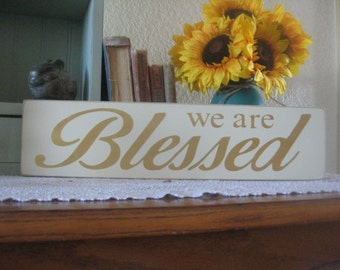 Wood Sign,Wall Decor,We Are Blessed,Christian wall Decor,Blessing Sign,Gold,Farmhouse Decor,Primitive Wood Sign,Rustic Wood Sign