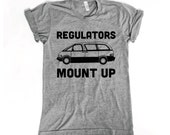 New Mother Gift. New Mom. Regulators Mount Up Minivan Tee. Funny graphic tee. Womens shirts. Hip Hop shirt.