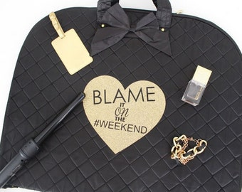 Blame it on the Weekend overnight travel tote bag.Chic Black Weekender Bag Glam Travel Accessories & Gift. Luggage and travel bag