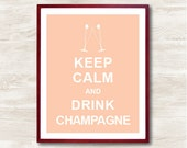 Keep Calm and Drink Champagne - Instant Download, Personalized Gift, Inspirational Quote, Keep Calm Poster, Animal Art Print, Wedding Gift