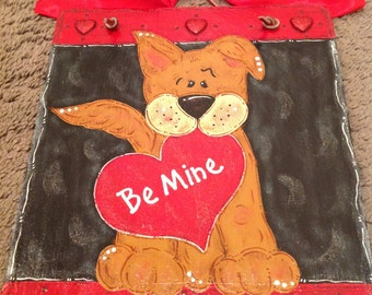 Be Mine Puppy dog Valentine's Day hand painted slate Welcome sign holiday decor